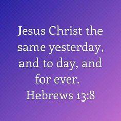 JESUS the same....