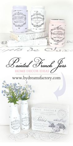 Home decor ideas: Painted French jars / Idei decor casa: Borcane frantuzesti pictate | Dreams Factory