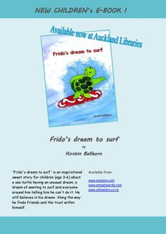 My first book 'Frido's dream to surf' is also available through all Auckland libraries. Sweet Stories, Stories For Kids, Auckland, My Children, Childrens Books, Surfing, Age, Writing, Libraries