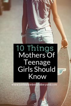 10 Things Mothers Need To Know When Raising Teenage Girls