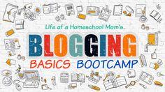 Blogging Basics Bootcamp – Life of a Homeschool Mom