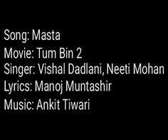 English, Hindi, Bangla All New Song, Lyrics, Movie, Watch Now Only On Signature Rhythm: Masta Lyrics - Tum Bin 2   Vishal Dadlani , Neeti ...