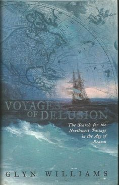 Voyages of Delusion - The Search for the Northwest Passage - Glyn Williams - HC