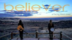 Imagine Dragons - Believer - a Facing West cover