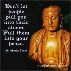 rather invite them into your peace. spiritual people accept others and are examples.