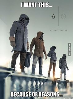 Assassin's Creed. love this game and the coats