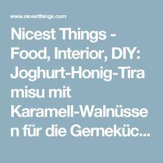 Nicest Things - Food, Interior, DIY: Joghurt-Honig-Tiramisu mit Karamell-Walnüssen für die Gerneküche
