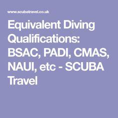 Equivalent Diving Qualifications: BSAC, PADI, CMAS, NAUI, etc - SCUBA Travel