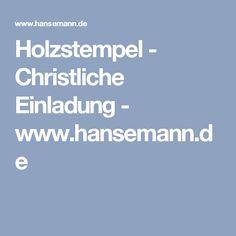 Holzstempel - Christliche Einladung - www.hansemann.de