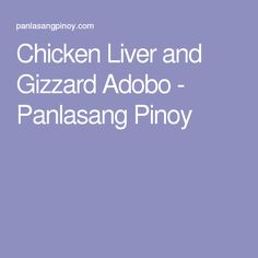 Chicken Liver and Gizzard Adobo - Panlasang Pinoy