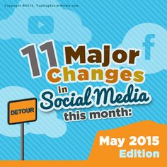 11 Major Social Media Changes This Month [May 2015]