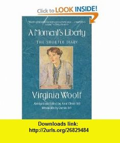 A Moments Liberty The Shorter Diary (9780156619127) Virginia Woolf , ISBN-10: 0156619121  , ISBN-13: 978-0156619127 ,  , tutorials , pdf , ebook , torrent , downloads , rapidshare , filesonic , hotfile , megaupload , fileserve