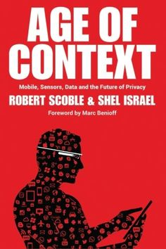 Age of Context: Mobile, Sensors, Data and the Future of Privacy by Robert Scoble,http://www.amazon.com/dp/1492348430/ref=cm_sw_r_pi_dp_0KbAsb0FH3JVY6QY