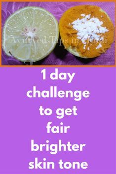 1 day challenge to get fair brighter skin tone Today I am going to share 1 very simple, 100% natural remedy that will make your skin radiant, glowing instantly For this remedy you will need Lemon Turmeric powder, for best results use wild turmeric, also known as kasturi manjal Milk powder Step 1 – Lemon & Turmeric powder Take 1 lemon, cut it from …