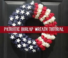Patriotic Decorations: How to Make a Burlap Wreath. Bring a touch of Americana to your front door with these easy burlap summer wreaths ideas. #wreath #crafts #DIY