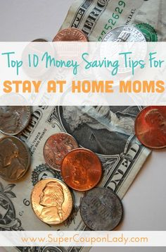Top 10 Money Saving Tips for Stay At Home Moms! Must PIN for SAHM! http://www.supercouponlady.com/2013/09/moms-and-money-top-10-money-saving-tips-for-stay-at-home-moms.html/ Money Saving Tips For Moms
