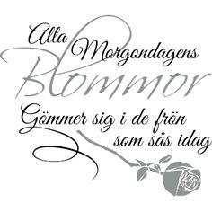 Väggord: Alla morgondagens blommor Meant To Be, Spirituality, Wisdom, Words, Quotes, Life, Diana, Scrapbooking, Google