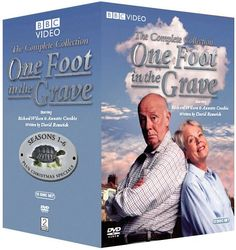 One Foot In The Grave Super British sitcom! Ok one of many super British comedies!