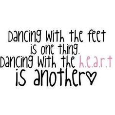 Always Dance with your heart...
