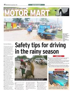 In Motor Mart, We give you tips on how to protect yourself and your car in this rainy season. Do you know how to drive through floods without your engine going off and do you know how to ensure that mist does not cover your windscreen and block your view during a downpour? We give you all the dos and don'ts of driving in this wet season. Have a safe drive with the New Vision.