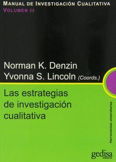 Manual de investigación cualitativa / Norman K. Denzin e Yvonna S. Lincoln (coords.)