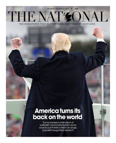 The National (Scotland) | Newspaper Front Pages Around The World On The Inauguration Of Donald Trump - BuzzFeed News