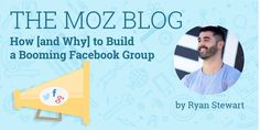 How [and Why] to Build a Booming Facebook Group © Ryan Stewart   moz.com Facebook Users, Facebook Marketing, Online Marketing, Social Media Marketing, Digital Marketing, Social Media Tips, Social Networks, Singles Day, Blogging