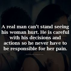 Best love Sayings & Quotes QUOTATION – Image : As the quote says – Description Heartfelt Quotes: A real man can't stand seeing his woman hurt. He is careful with his decisions and actions so he never have to be responsible for her pain. Sharing is Love –...