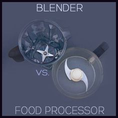 Blender vs. Food Processor by Life Currents