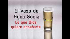 El vaso de agua sucia - Lo que Dios quiere enseñarte hoy