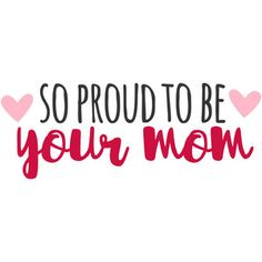 So proud to be your mom - Single Mom Quotes From Daughter - Ideas of Single Mom Quotes From Daughter - Silhouette Design Store: so proud to be your mom Mother Daughter Quotes, I Love My Daughter, My Beautiful Daughter, Mom And Dad, I Love My Kids, Son Quotes From Mom, Proud Mother Quotes, So Proud Of You Quotes, Proud Of You Quotes Daughter