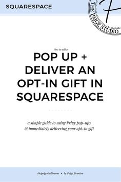 How to deliver an opt-in gift with Squarespace & Privy pop ups — The Paige Studio • Squarespace Website Designer