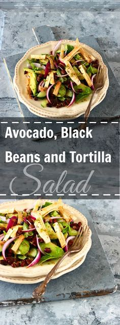 Jagruti's Cooking Odyssey: Avocado, Black Beans and Tortilla Salad