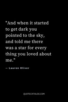 And when it started to get dark you pointed to the sky, and told me there was a star for every thing you loved about me. Love Quotes For Her, Cute Love Quotes, Love Quotes For Wedding, Deep Quotes About Love, Quotes About Everything, Quotes To Live By, Quotes About Night Sky, Deep Dark Quotes, Bpd Quotes