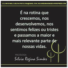 Rotina é o ambiente controlado por você em que se passa a maior parte útil de sua vida, que determina desenvolvimento pessoale onde suas habilidades de se sentir motivado, desanimado,feliz…