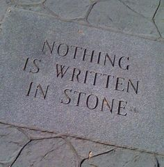 AND THERE IS MOST DEFINITELY SOMETHING WRITTEN IN THIS STONE.