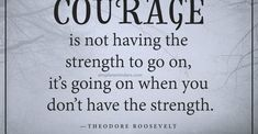 Real courage by Teddy Roosevelt