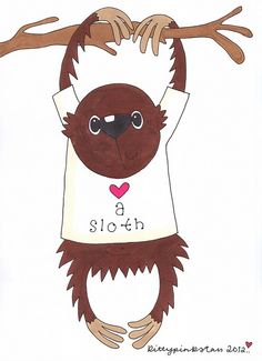 Yes, I do love a sloth, actually, all sloths