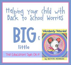 Helping your Child with Back to School Worries using the book Wemberly Worried: Kevin Henkes Virtual Book Club.  Discussing Big and Little Worries @ The Educators' Spin On It