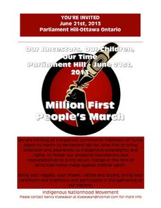 Million First People's March June 21st, 2013 on Parliament Hill @ Noon!  Bringing awarness to Indigenous sovereignty and rights and the atrocities being amde against mother earth.  IDLE NO MORE! #ottawa #protest #aboriginal #solidarity #idlenomore