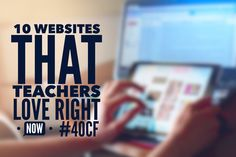 A list of the 10 most popular websites that our teachers love right now! You may want to use these same websites in your own #classroom! #EDTech #EDTechChat
