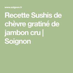 Recette Sushis de chèvre gratiné de jambon cru   Soignon