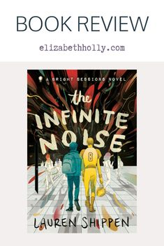ARC Book Review Blog Post of The Infinite Noise by Lauren Shippen, writer, and director of the podcast The Bright Sessions. #theinfinitenoise #books #bookreview #lgbtqbooks #yabooks #empath #brightsessions #toread #bookstoread Funny Books For Kids, Books For Boys, Ya Books, Good Books, The Bright Sessions, Book Reviews For Kids, Book Review Blogs, Summer Reading Lists, Best Books To Read