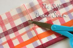 how to sew a self bound seam. I didn't know this!
