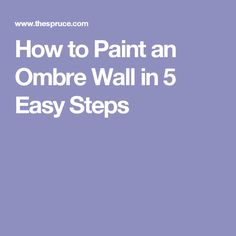 How to Paint an Ombre Wall in 5 Easy Steps