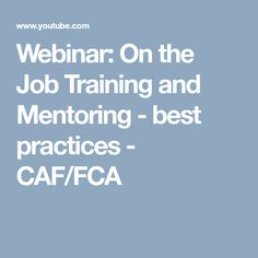 Webinar: On the Job Training and Mentoring - best practices - CAF/FCA Best Practice, Training, Work Outs, Excercise, Onderwijs, Race Training, Exercise, Studying, Workouts