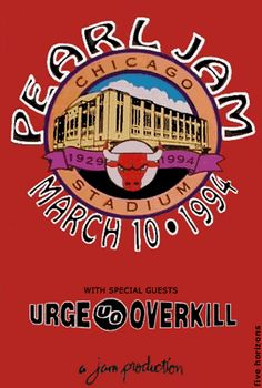 Pearl Jam Urge Overkill The Frogs Chicago Stadium 3-10-1994