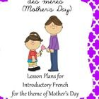 39 Pages of Mother's Day Lesson Plans for a daycare, preschool, kindergarten or home school for an immersion or introductory French class.  Curricu...