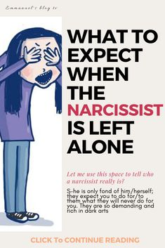 What To Expect When The Narcissist Is Left Alone Nothing Lasts Forever, Self Centered, Left Alone, Book Recommendations, Narcissist, To Tell, Let It Be, Shit Happens, Thoughts