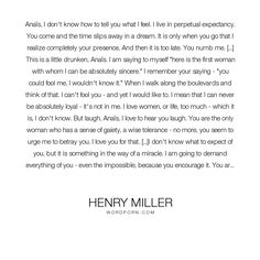 "Henry Miller - ""Ana�s, I don't know how to tell you what I feel. I live in perpetual expectancy...."". love"